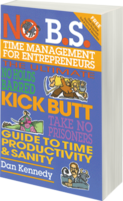 Dan Kennedy: Time Management